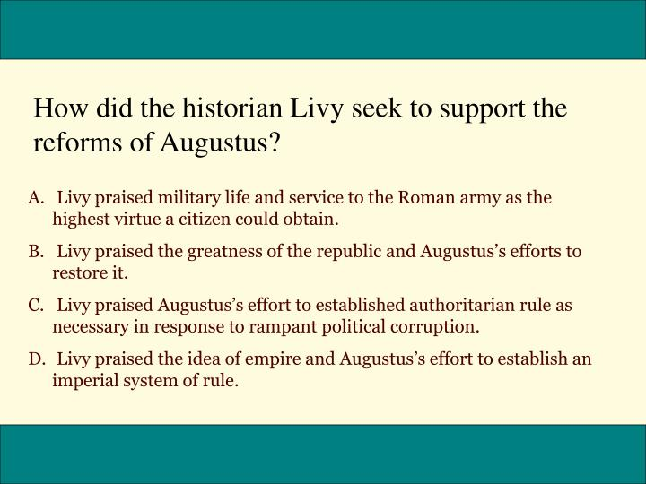How did the historian Livy seek to support the reforms of Augustus?