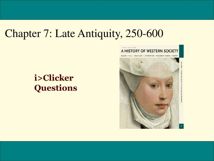 Chapter 7: Late Antiquity, 250-600