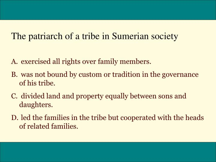 The patriarch of a tribe in Sumerian society