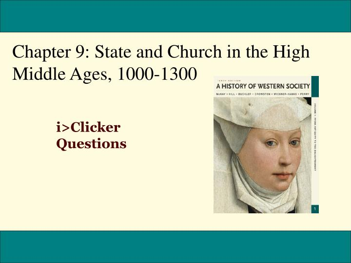 Chapter 9: State and Church in the High Middle Ages, 1000-1300