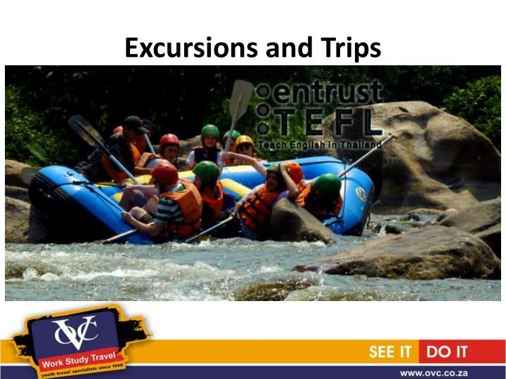 Excursions and Trips