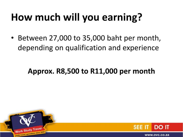 How much will you earning?