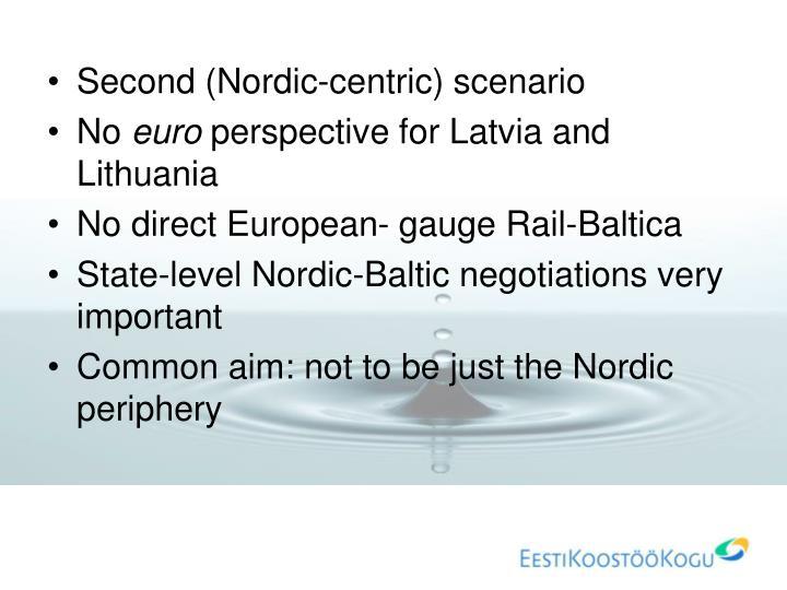 Second (Nordic-centric) scenario