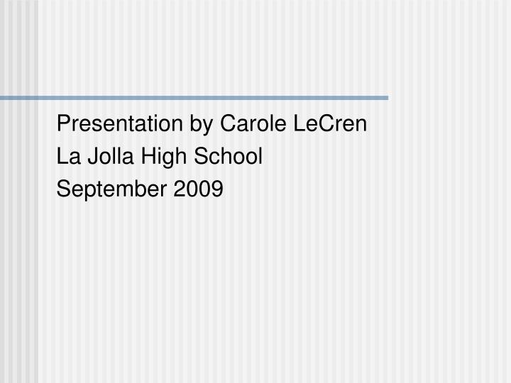 Presentation by Carole LeCren