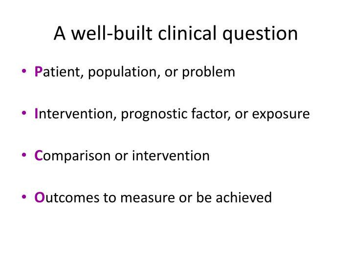 A well-built clinical question