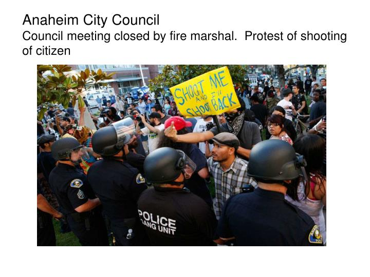 Anaheim city council council meeting closed by fire marshal protest of shooting of citizen