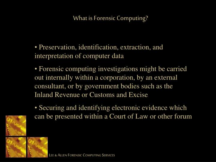 What is Forensic Computing?