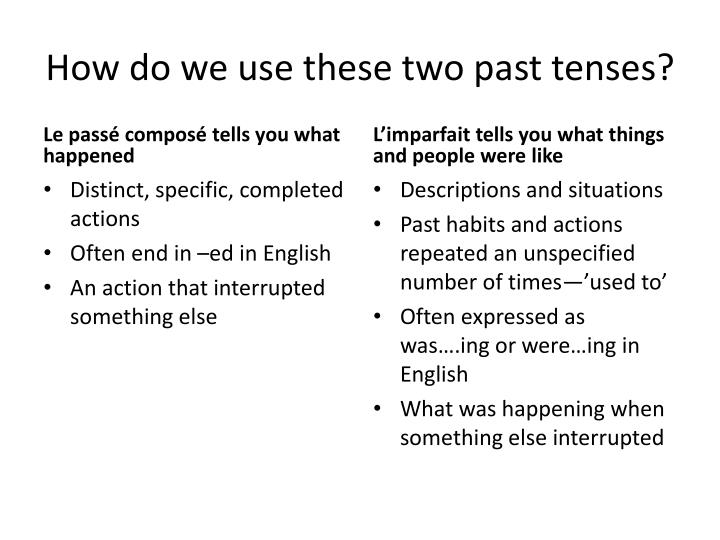 How do we use these two past tenses?