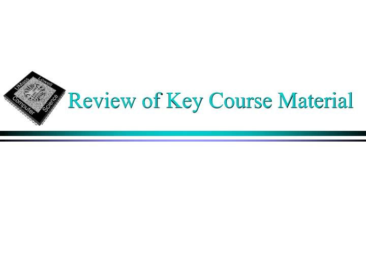 Review of key course material