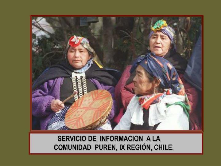 SERVICIO DE  INFORMACION  A LA                      COMUNIDAD  PUREN, IX REGIÓN, CHILE.