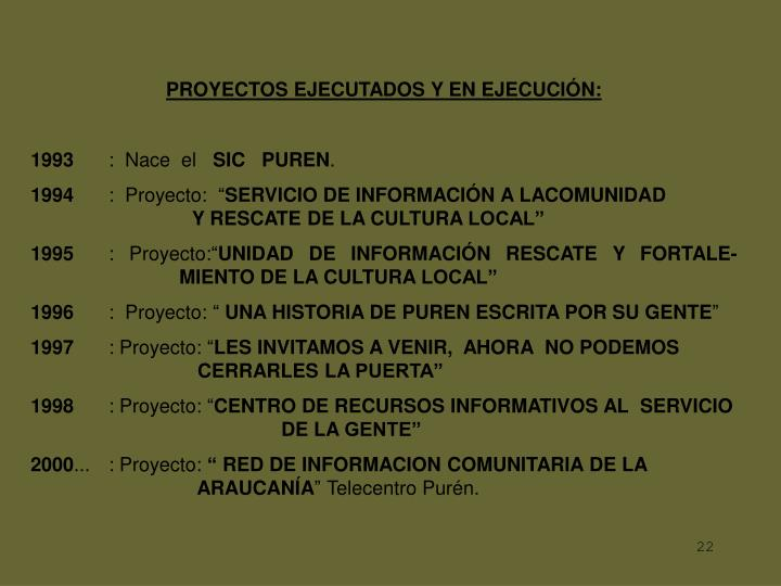 PROYECTOS EJECUTADOS Y EN EJECUCIÓN: