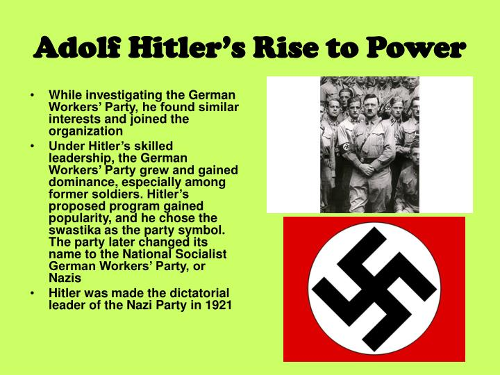 the rise of adolf hitler to power and his contribution to world war 2 Hitler's nazism led to world war 2 2 adolf hitler was an austrian he was associated with the rise of fascism in europe, world war ii and the.