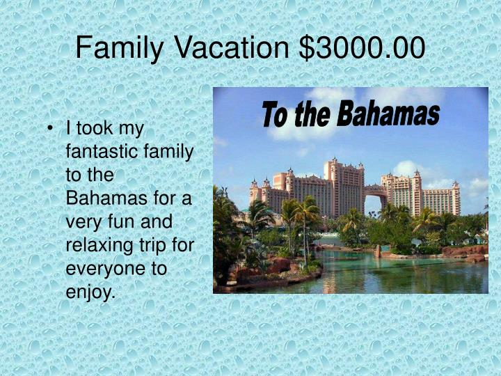Family vacation 3000 00