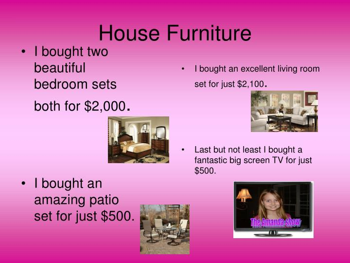 I bought two beautiful bedroom sets both for $2,000