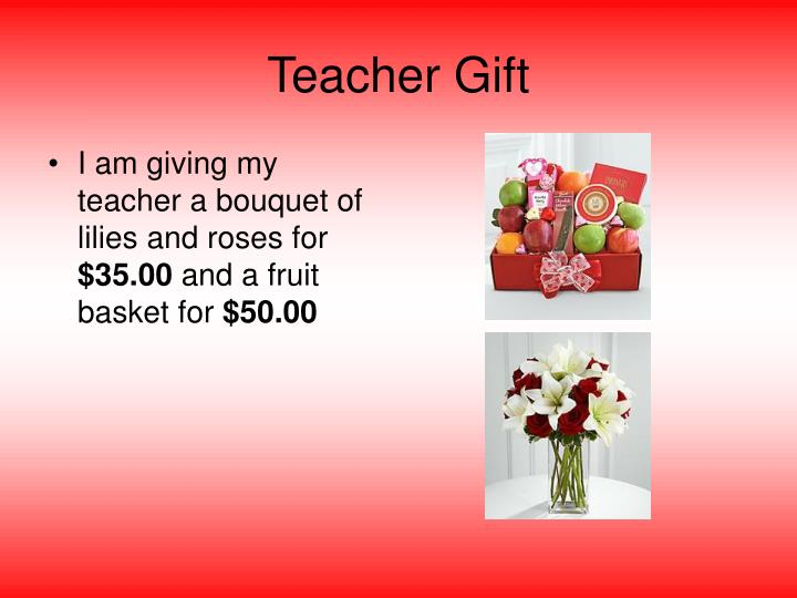 I am giving my teacher a bouquet of lilies and roses for