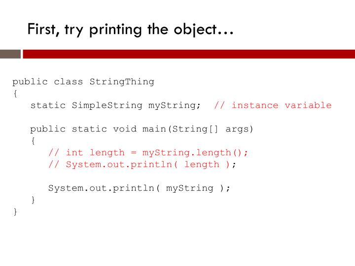 First, try printing the object…