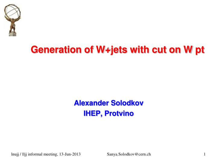 generation of w jets with cut on w pt n.