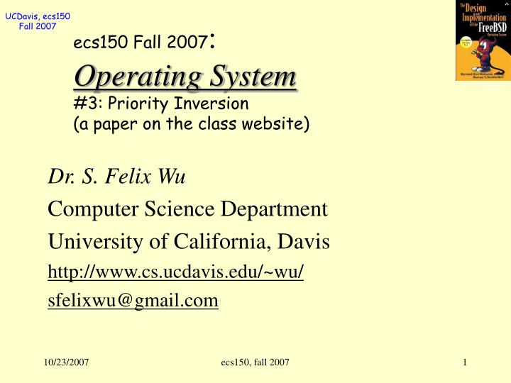 ecs150 fall 2007 operating system 3 priority inversion a paper on the class website n.