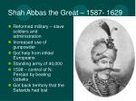 shah abbas the great 1587 1629