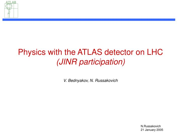 Physics with the atlas detector on lhc jinr participation