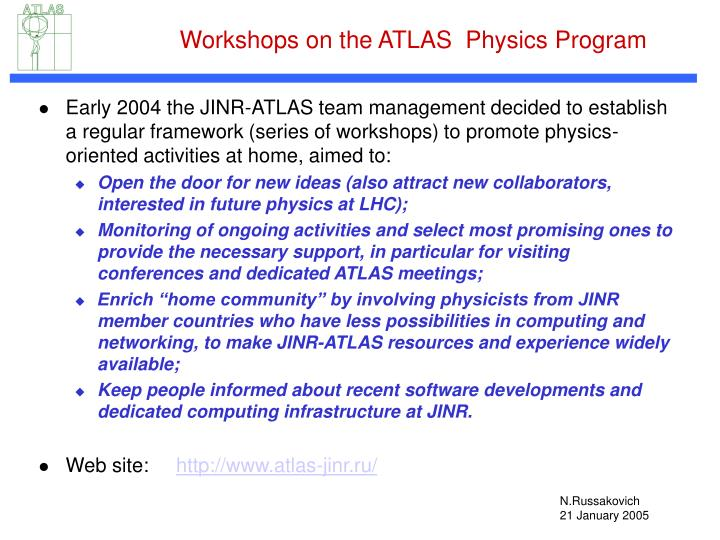 Workshops on the atlas physics program