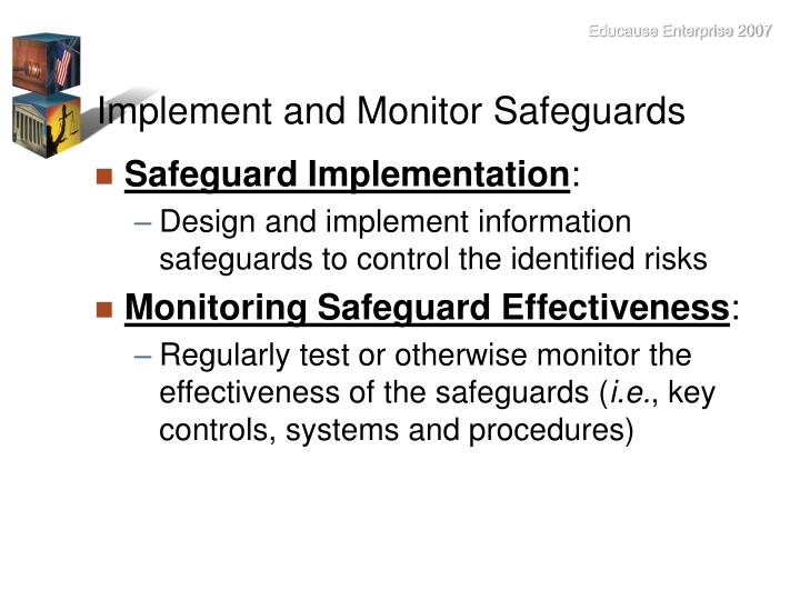 Implement and Monitor Safeguards