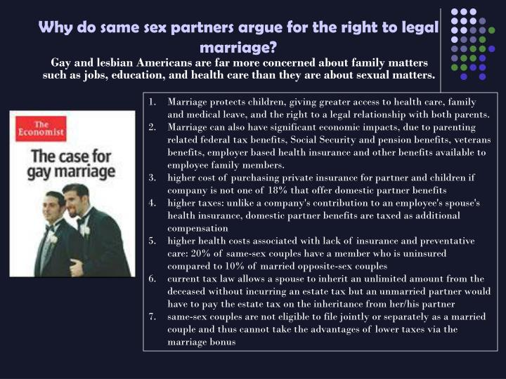 Why do same sex partners argue for the right to legal marriage?