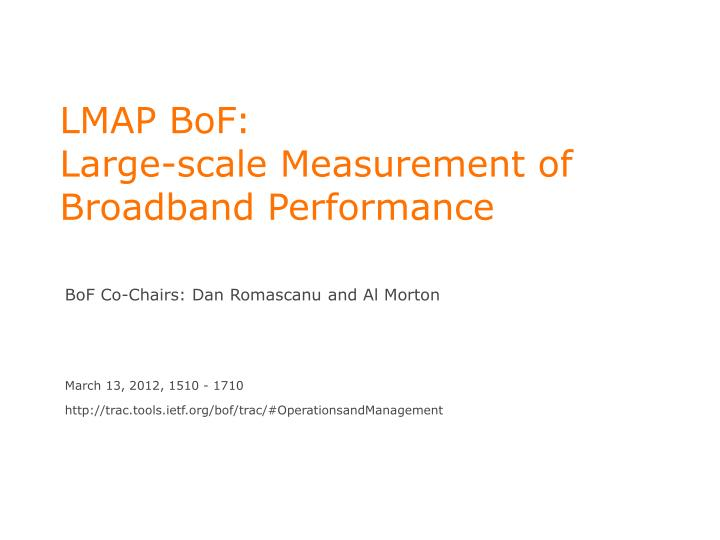 Lmap bof large scale measurement of broadband performance