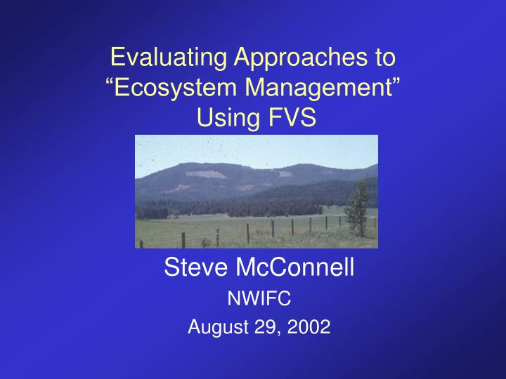evaluating approaches to ecosystem management using fvs n.