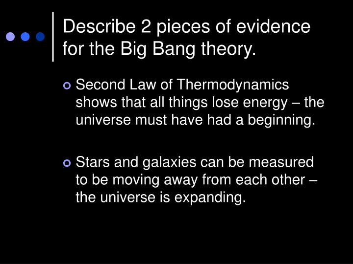 evidence for the big bang essay The physics of the universe - the big bang and the big crunch - the  in the  face of hubble's evidence, einstein was also forced to abandon his idea of a  force.