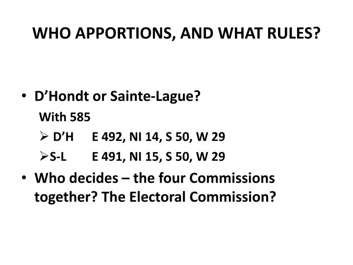 WHO APPORTIONS, AND WHAT RULES?