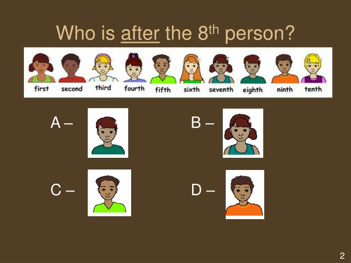 Who is after the 8 th person