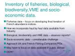 inventory of fisheries biological biodiversity vme and socio economic data
