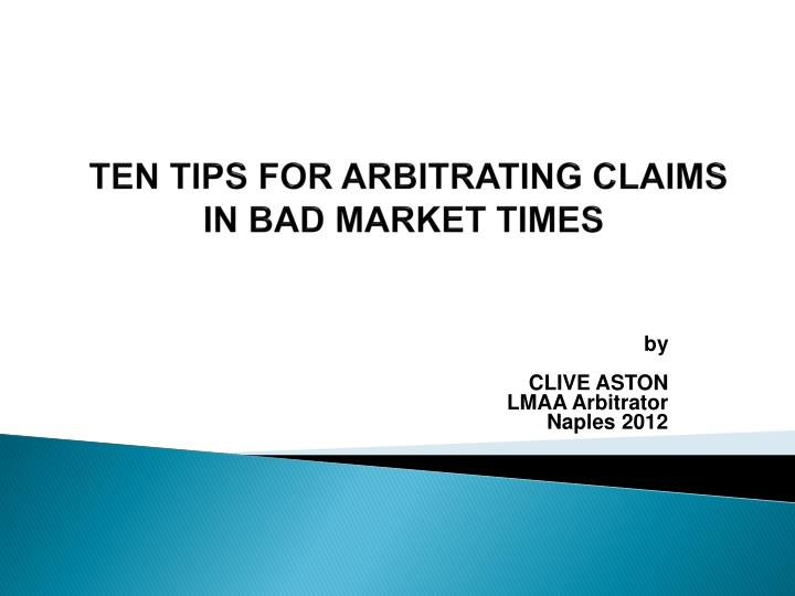 ten tips for arbitrating claims in bad market times n.