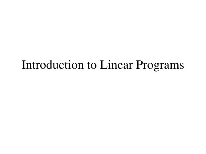 Introduction to linear programs