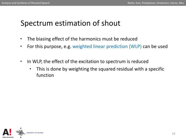 Spectrum estimation of shout