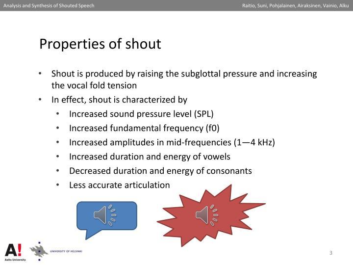 Properties of shout
