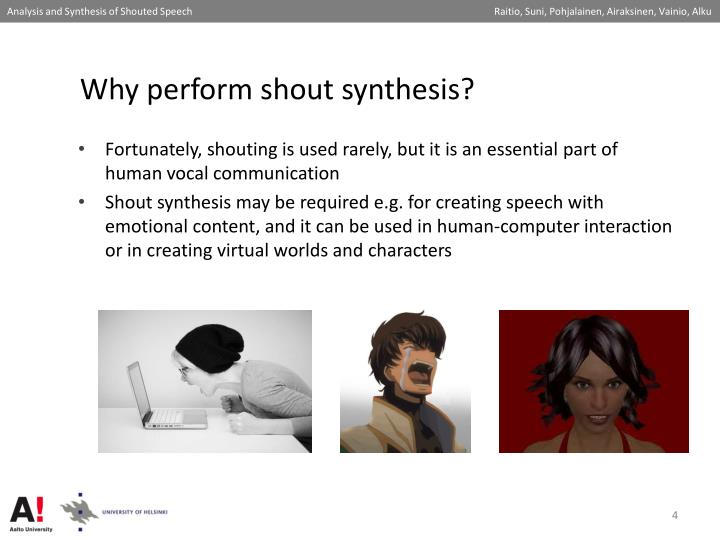 Why perform shout synthesis?