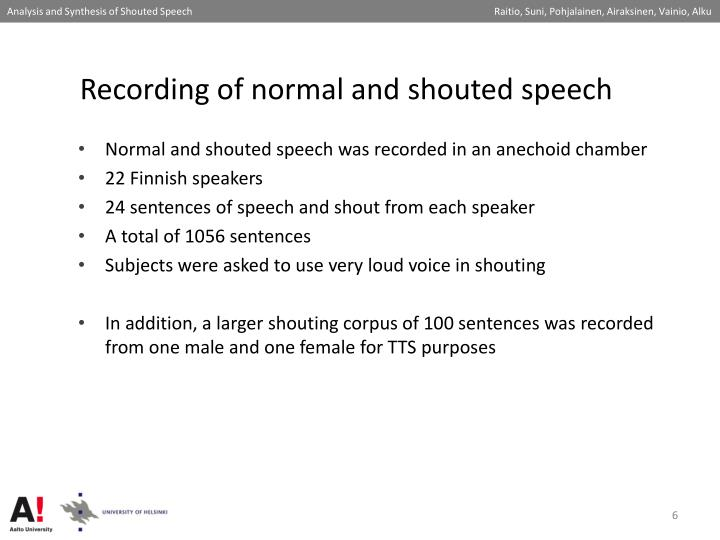 Recording of normal and shouted speech