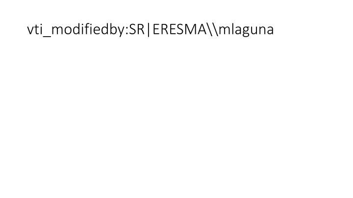 vti_modifiedby:SR|ERESMA\\mlaguna