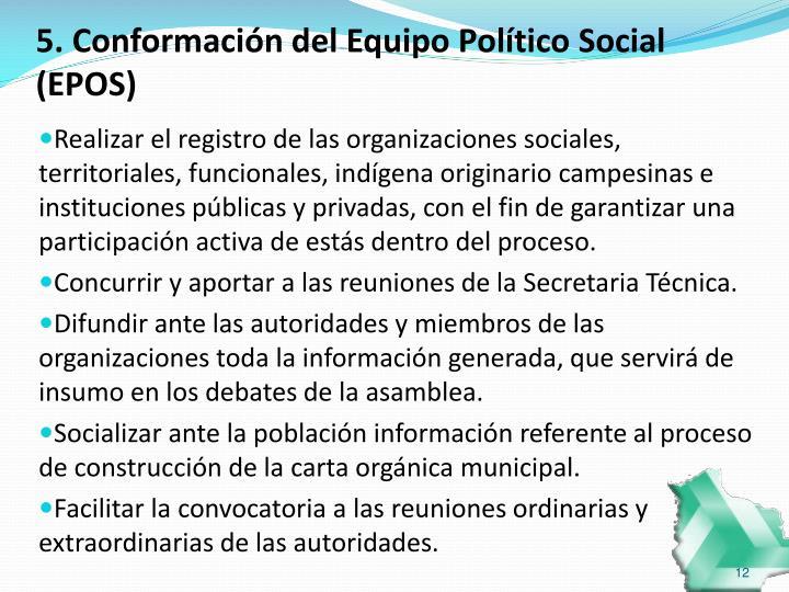 5. Conformación del Equipo Político Social (EPOS)
