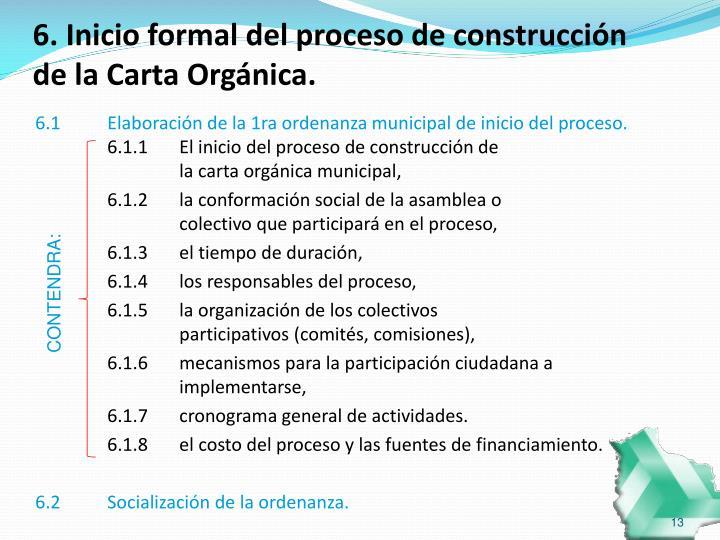6. Inicio formal del proceso de construcción de la Carta Orgánica.