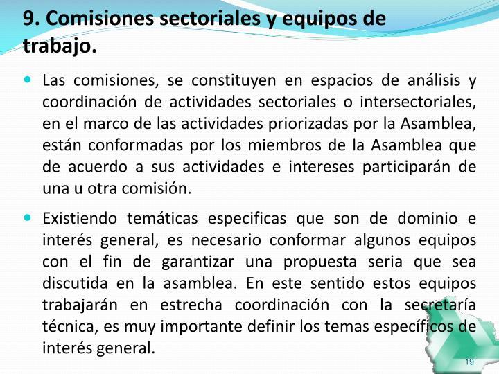 9. Comisiones sectoriales y equipos de trabajo.