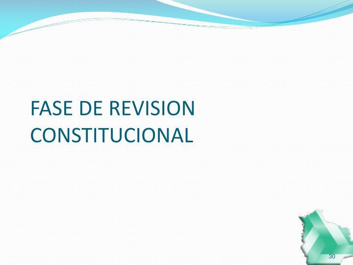 FASE DE REVISION CONSTITUCIONAL