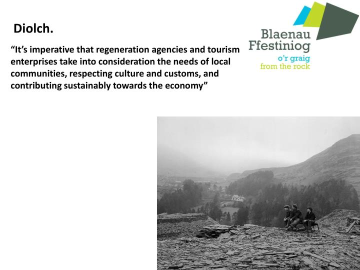 """It's imperative that regeneration agencies and tourism enterprises take into consideration the needs of local communities, respecting culture and customs, and contributing sustainably towards the economy"""
