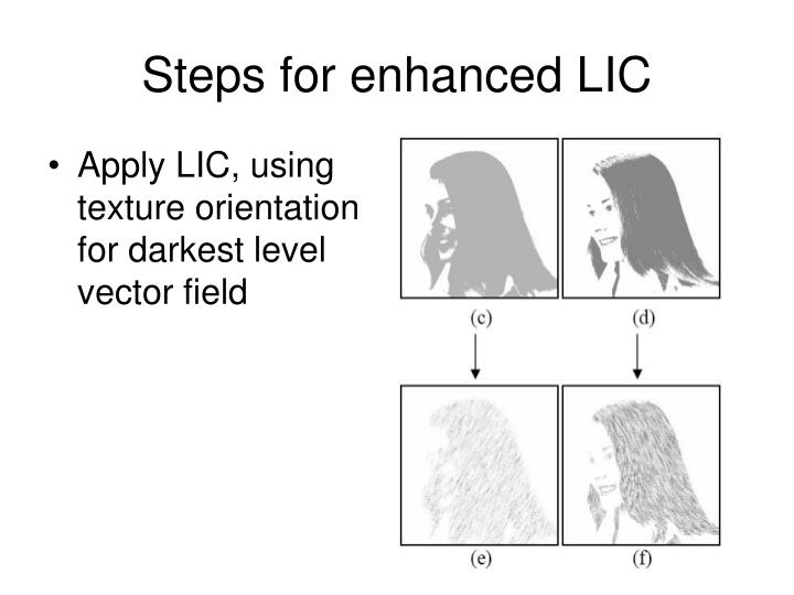 Steps for enhanced LIC