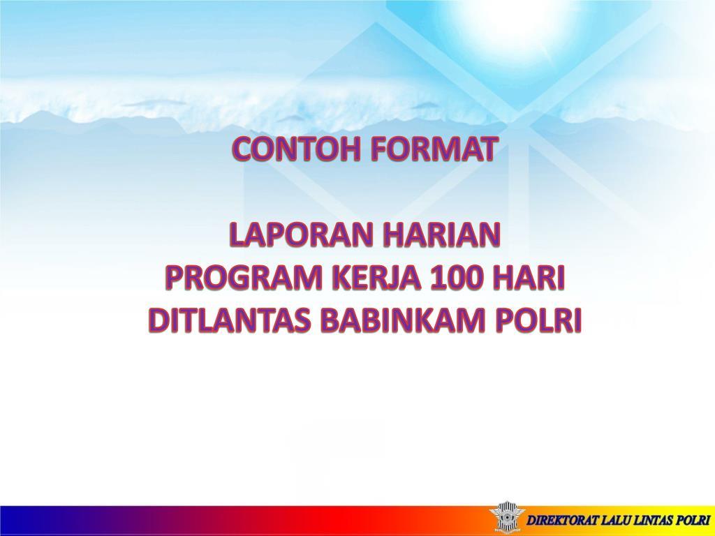 Ppt Contoh Format Laporan Harian Program Kerja 100 Hari Ditlantas Babinkam Polri Powerpoint Presentation Id 4329317
