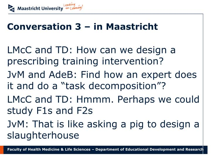 Conversation 3 – in Maastricht