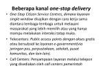 beberapa kanal one stop delivery