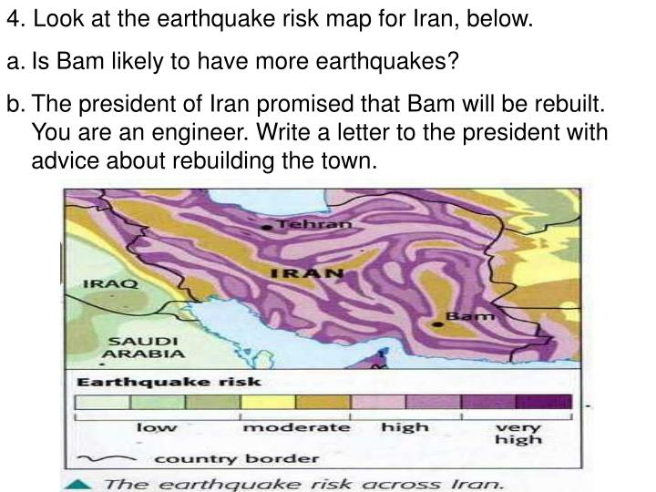 4. Look at the earthquake risk map for Iran, below.
